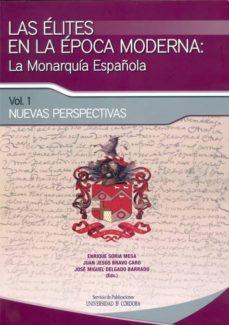 Emprende2020.es Las Elites En La Epoca Moderna Vol I, La Monarquia Española: Nuev As Perspectivas Image