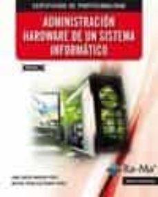 Descargar ADMINISTRACION HARDWARE DE UN SISTEMA INFORMATICO gratis pdf - leer online