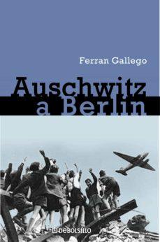 de auschwitz a berlín (ebook)-ferran gallego-9788499891774