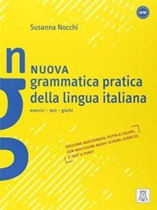 Libro de descarga gratuita en formato pdf. NUOVA GRAMMATICA PRATICA DELLA LINGUA ITALIANA (A1-B2) in Spanish de  9788861822474 ePub CHM
