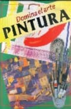 DOMINA EL ARTE DE LA PINTURA - VV.AA. | Adahalicante.org