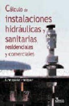 calculo de instalaciones hidraulicas y sanitarias, residenciales y comerciales-gilberto enriquez-9789681869274