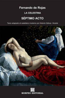 la celestina. séptimo acto (texto adaptado al castellano moderno por antonio gálvez alcaide) (ebook)-antonio galvez alcaide-fernando de rojas-cdlap00002674