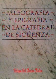 Enmarchaporlobasico.es Paleografía Y Epigrafía En La Catedral De Sigüenza Image