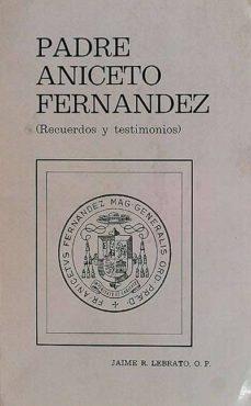 PADRE ANICETO FERNANDEZ - JAIME, R. LEBRATO | Adahalicante.org