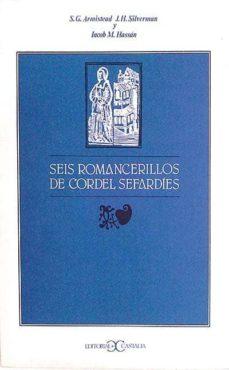 SEIS ROMANCERILLOS DE CORDEL SEFARDÍES - S.G. ARMINTEAD; J.H.SILVERMAN; IACOB M. HASSÁN | Adahalicante.org