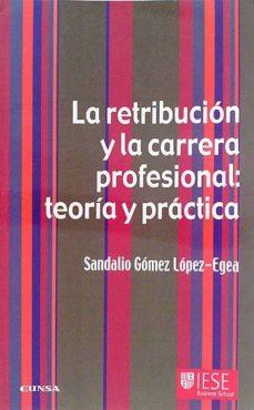 LA RETRIBUCIÓN Y LA CARRERA PROFESIONAL: TEORÍA Y PRÁCTICA - SANDALIO GÓMEZ LÓPEZ-EGEA | Adahalicante.org