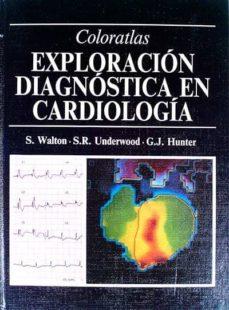 EXPLORACIÓN DIAGNÓSTICA EN CARDIOLOGÍA - VVAA | Triangledh.org
