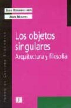 Inmaswan.es Los Objetos Singulares: Arquitectura Y Filosofia Image