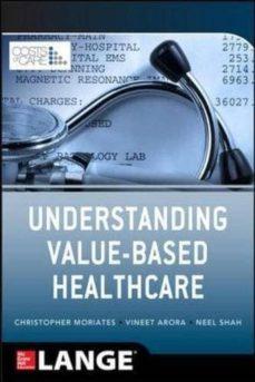 Libros electrónicos descargados UNDERSTANDING VALUE BASED HEALTHCARE de  RTF PDB