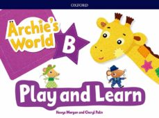 Libros de Kindle descargan rapidshare ARCHIE S WORLD B PLAY & LEARN PACK in Spanish 9780194901284 PDB de