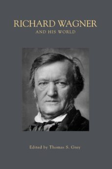 richard wagner and his world (ebook)-9781400831784