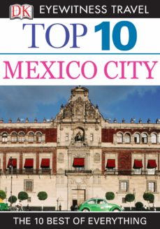 dk eyewitness top 10 travel guide: mexico city (ebook)-9781409385684