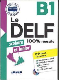 Descargas de libros de texto electrónicos LE DELF SCOLAIRE ET JUNIOR - 100% RÉUSSITE - B1 - LIVRE + CD MP (Spanish Edition) MOBI DJVU iBook
