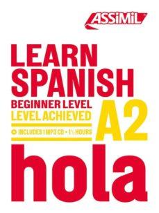 Descargar libros electrónicos gratuitos pdf LEARN SPANISH: BEGINNER LEVEL A2. CURSO DE AUTO-ESTUDIO PARA PRIN CIPIANTES 9782700570984 RTF de  en español