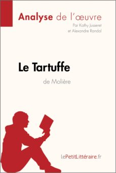 le tartuffe de molière (analyse de l'oeuvre) (ebook)- lepetitlittéraire.fr-9782806218384