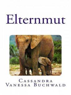 elternmut (ebook)-cassandra vanessa buchwald-9783957032584