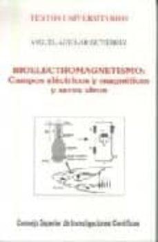 bioelectromagnetismo: campos electricos y magneticos: seres vivos-miguel aguilar gutierrez-9788400079284