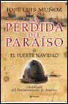la perdida del paraiso (vol. ii): el fuerte navidad-jose luis muñoz-9788408043584
