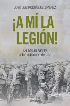 Elmonolitodigital.es ¡A Mi La Legion¡ : De Milan Astray A Las Misiones De Paz Image