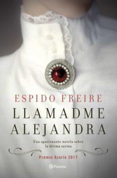 llamadme alejandra (ebook)-espido freire-9788408172284