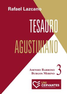 TESAURO AGUSTINIANO. TOMO 3.ASENSIO BARROSO - BURGOS MERINO - RAFAEL LAZCANO | Adahalicante.org