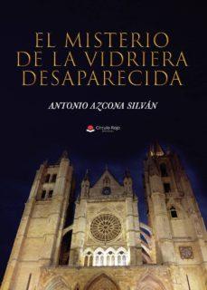 Ebook descarga gratuita deutsch EL MISTERIO DE LA VIDRIERA DESAPARECIDA 9788413175584 FB2 ePub in Spanish de ANTONIO AZCONA SILVÁN