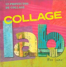 collage lab: 52 proyectos de collage-bee shay-9788415053484