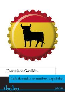 guía de malas costumbres españolas (ebook)-francisco gavilan-9788415902584