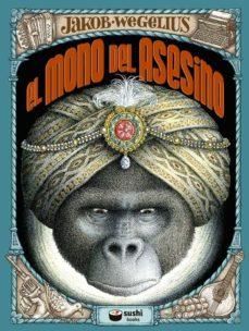 Libros en sueco descargar EL MONO DEL ASESINO de JAKOB WEGELIUS 9788415920984
