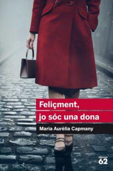 feliçment, jo sóc una dona (ebook)-maria aurelia campmany-9788415954484