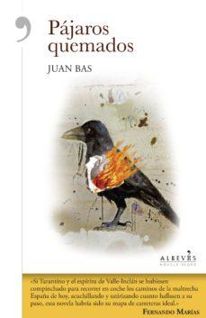 Libro electrónico para el procesamiento de imágenes digitales de descarga gratuita. PÁJAROS QUEMADOS 9788416328284 (Literatura española) CHM iBook ePub de JUAN BAS