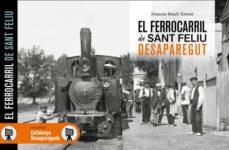 el ferrocarril de sant feliu desaparegut-francesc bosch torrent-9788416547784