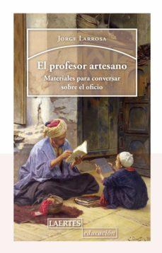 Valentifaineros20015.es El Profesor Artesano: Materiales Para Conversar Sobre El Oficio Image