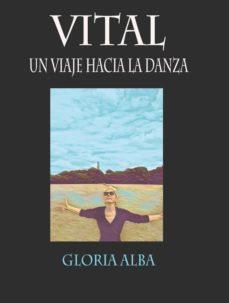 vital: un viaje hacia la danza-gloria alba-9788417168384