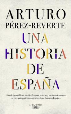 una historia de españa (ebook)-arturo perez-reverte-9788420438184