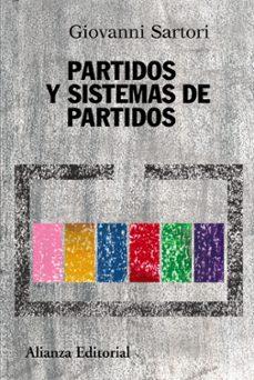 partidos y sistemas de partidos: marco para un analisis (2ª ed.)-giovanni sartori-9788420647784