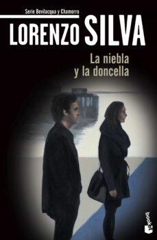 Descargar ebook free epub LA NIEBLA Y LA DONCELLA en español de LORENZO SILVA  9788423344284