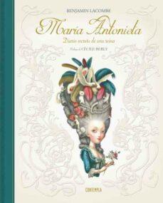 Descargar y leer MARIA ANTONIETA. DIARIO SECRETO DE UNA REINA gratis pdf online 1