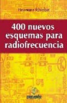 Descargar 400 NUEVOS ESQUEMAS PARA RADIOFRECUENCIA gratis pdf - leer online