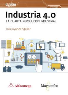 Descargar INDUSTRIA 4.0 LA CUARTA REVOLUCION INDUSTRIAL gratis pdf - leer online