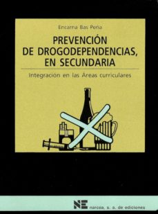 Libros en formato epub gratis PREVENCION DE DROGODEPENDENCIAS EN SECUNDARIA: INTEGRACION EN ARE AS CURRICULARES in Spanish de ENCARNA BAS PEÑA ePub PDB CHM