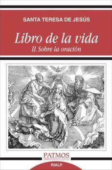 libro de la vida ii: sobre la oracion-santa teresa de jesus-9788432144684