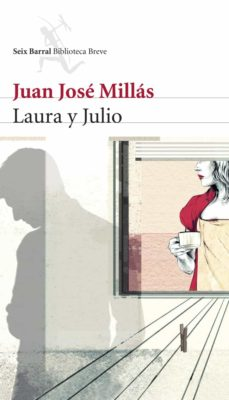 laura y julio-juan jose millas-9788432212284