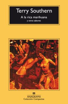 a la rica marihuana y otros sabores (3ª ed.)-terry southern-9788433914484