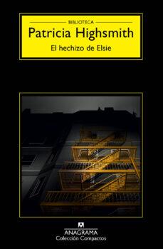 el hechizo de elsie-patricia highsmith-9788433977984