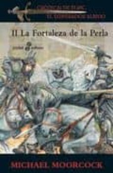 Libros descargables gratis para Android LA FORTALEZA DE LA PERLA (SAGA ELRIC DE MELNIBONE 2) 9788435018784 PDF RTF