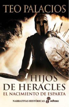 hijo de heracles: el nacimiento de esparta-teo palacios-9788435062084