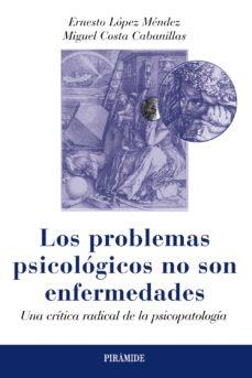 los problemas psicológicos no son enfermedades-ernesto lopez mendez-9788436829884