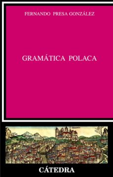 Descargar libro electrónico gratis para texto de teléfono móvil GRAMATICA POLACA de FERNANDO PRESA GONZALEZ MOBI